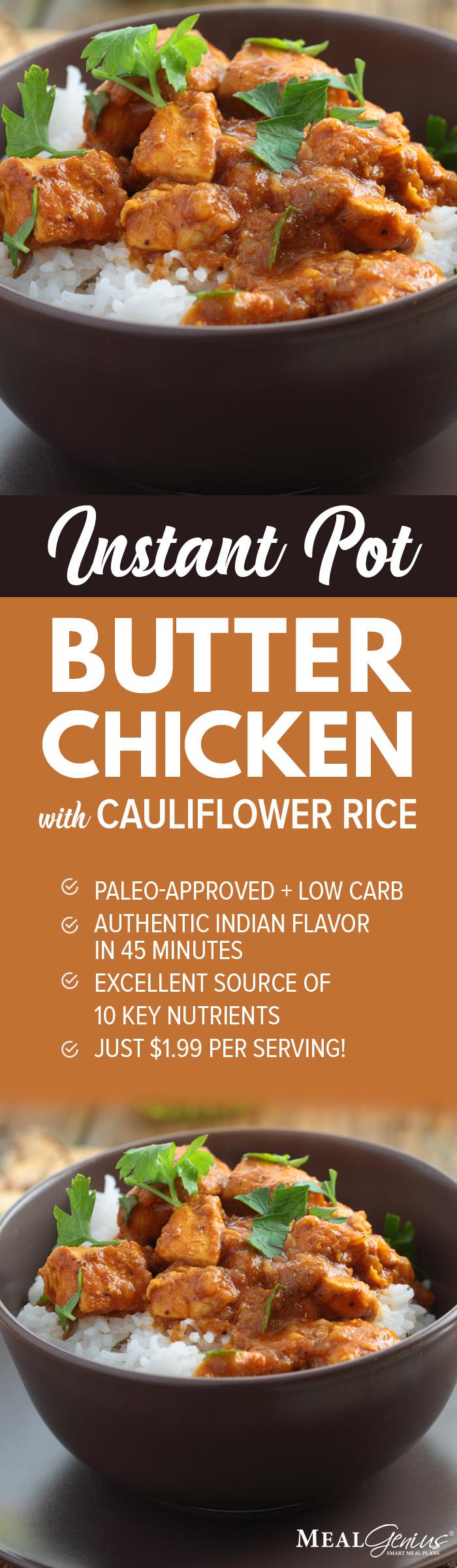 Instant Pot Butter Chicken with Cauliflower Rice - Meal Genius